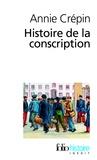 Annie Crépin - Histoire de la conscription.