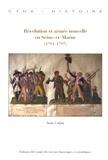 Annie Crépin - Révolution et armée nouvelle en Seine-et-Marne (1791-1797).