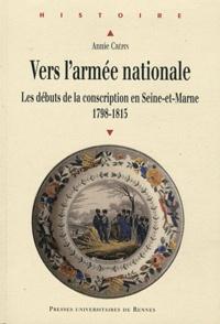 Texte du téléchargement du livre de chien Vers l'armée nationale  - Les débuts de la conscription en Seine-et-Marne (1798-1815) par Annie Crépin en francais