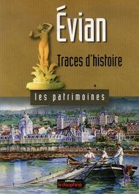 Annie Crouzet - Evian - Traces d'histoire.