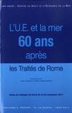 Annie Cudennec et Gaëlle Gueguen-Hallouët - L'Union eurpéenne et la mer soixante ans après les traités de Rome - UMR Amure 6308, Centre de droit et d'économie de la mer.