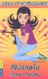 Annie Dalton - Ange et Compagnie Tome 5 : Mélanie dans l'arène.