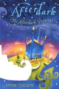 Annie Dalton - The afterdark princess.