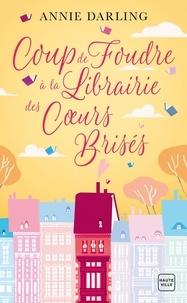Annie Darling - Coup de foudre à la librairie des coeurs brisés.