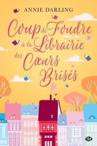 Coup de foudre à la librairie des coeurs brisés - Annie Darling | Showmesound.org
