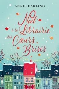 Annie Darling - Noël à la Librairie des Coeurs Brisés.