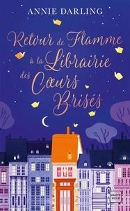 Annie Darling - Retour de flamme à la Librairie des Coeurs Brisés.