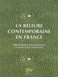 Annie de Coster - La reliure contemporaine en France.