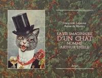 Annie de Montry et Françoise Lepeuve - La vie imaginaire d'un chat nommé Arthur J. Thiele.