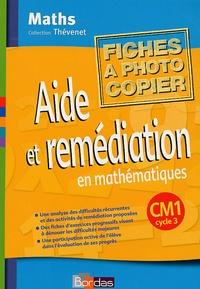 Annie Debailleul et Maggy Trève - Aide et remédiation en mathématiques CM1 cycle 3 - Fiches à photocopier.