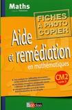 Annie Debailleul et Maggy Trève - Aide et remédiation en mathématiques CM2 - Fiches à photocopier.