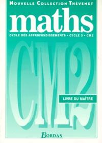 Annie Debailleul et  Collectif - MATHEMATIQUES CM2 CYCLE 3. - Livre du maître.