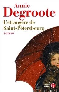 Annie Degroote - L'Etrangère de Saint-Pétersbourg.