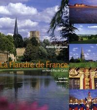 Annie Degroote - La Flandre de France - En Nord-Pas de Calais.