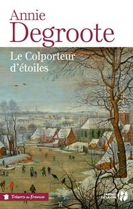 Annie Degroote - Le colporteur d'étoiles.