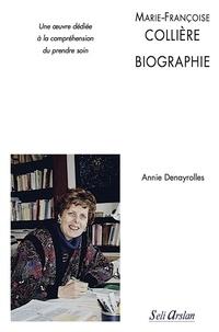 Annie Denayrolles - Marie-Françoise Collière : biographie - Une oeuvre dédiée à la compréhension du prendre soin.