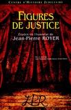 Annie Deperchin et Nicolas Derasse - Figures de justice - Etudes en l'honneur de Jean-Pierre Royer.