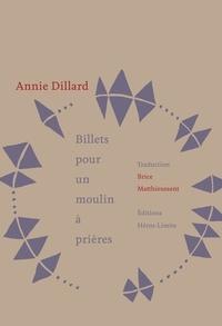 Annie Dillard - Billets pour un moulin à prières.