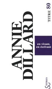 Annie Dillard - En vivant, en écrivant.