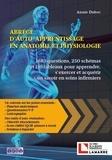 Annie Duboc - Abrégé d'auto-apprentissage en anatomie et physiologie - 1685 questions, 250 schémas et 110 tableaux pour apprendre, s'exercer et acquérir un savoir en soins infirmiers.