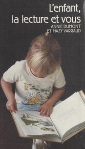 Annie Dumont et Mazy Varraud - L'enfant, la lecture et vous.