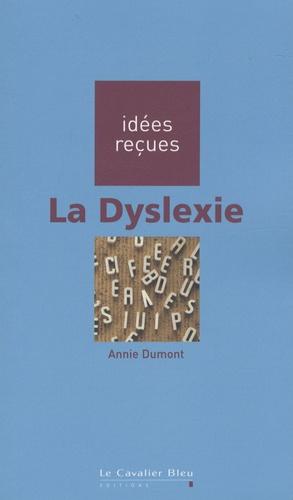 La Dyslexie. Annie Dumont - Poche - Decitre - Livre - 9782846702133