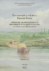 Annie Dumont - Revue archéologique de l'Est Supplément N° 17 : Les passages à gué de la Grande Saône - Approche archéologique et historique d'un espace fluvial (de Verdun-sur-le-Doubs à Lyon).