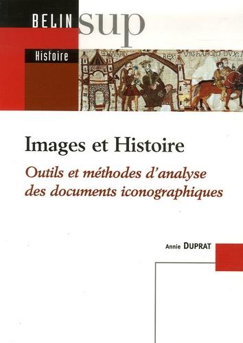 Annie Duprat - Images et Histoire - Outils et méthodes d'analyse des documents iconographiques.