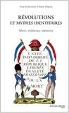 Annie Duprat - Révolutions et mythes identitaires - Mots, violences, mémoire.