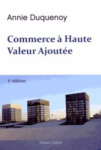 Commerce à haute valeur ajoutée - Annie Duquenoy pdf epub