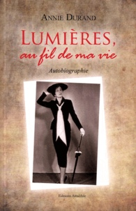 Annie Durand - Lumières, au fil de ma vie.