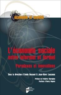 Annie Dussuet et Jean-Marc Lauzanas - L'économie sociale entre informel et formel - Paradoxes et innovations.