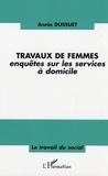 Annie Dussuet - Travaux de femmes - Enquêtes sur les services à domicile.
