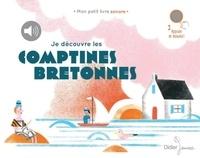 Annie Ebrel et Loeiza Barat - Je découvre les comptines bretonnes.