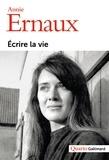 Annie Ernaux - Ecrire la vie.