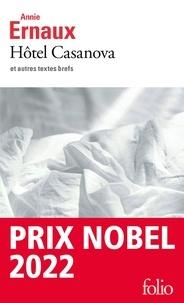 Annie Ernaux - Hôtel Casanova et autres textes brefs.