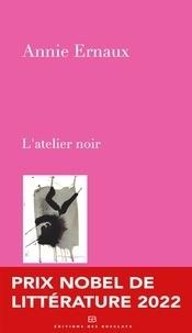 Annie Ernaux - L'atelier noir.