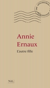 Annie Ernaux - L'autre fille.
