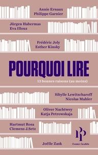 Annie Ernaux et Philippe Garnier - Pourquoi lire - 13 bonnes raisons (au moins).