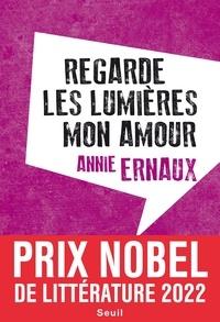 Annie Ernaux - Regarde les lumières mon amour.