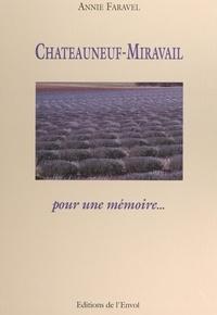 Annie Faravel et  Collectif - Châteauneuf-Miravail - Pour une mémoire....