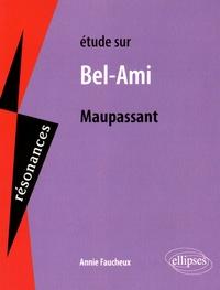 Annie Faucheux - Etude sur Bel-Ami  de Maupassant.
