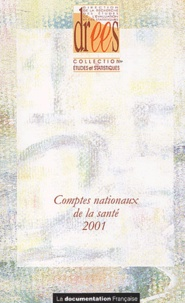 Annie Fenina - Comptes nationaux de la santé 2001.