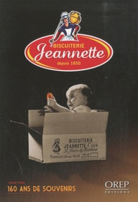 Annie Fettu - Biscuiterie Jeannette depuis 1850 - 160 ans de souvenirs.