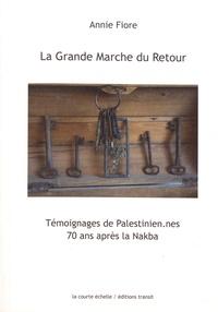 Annie Fiore - La grande marche du retour - Témoignages de Palestinien.nes 70 ans après la Nakba.