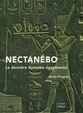 Annie Forgeau - Nectanébo - La dernière dynastie égyptienne.
