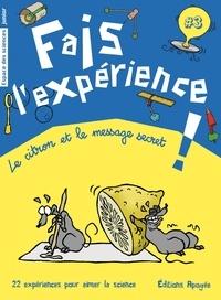 Annie Forté - Fais l'expérience ! - Le citron et le message secret.