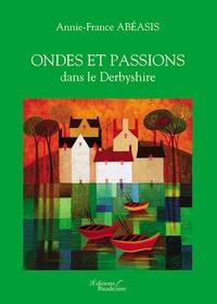 Annie-France Abéasis - Ondes et passions dans le Derbyshire.