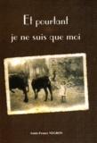 Annie-France Negron - Et pourtant je ne suis que moi.