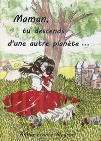 Annie-France Negron - Maman, tu descends d'une autre planète.